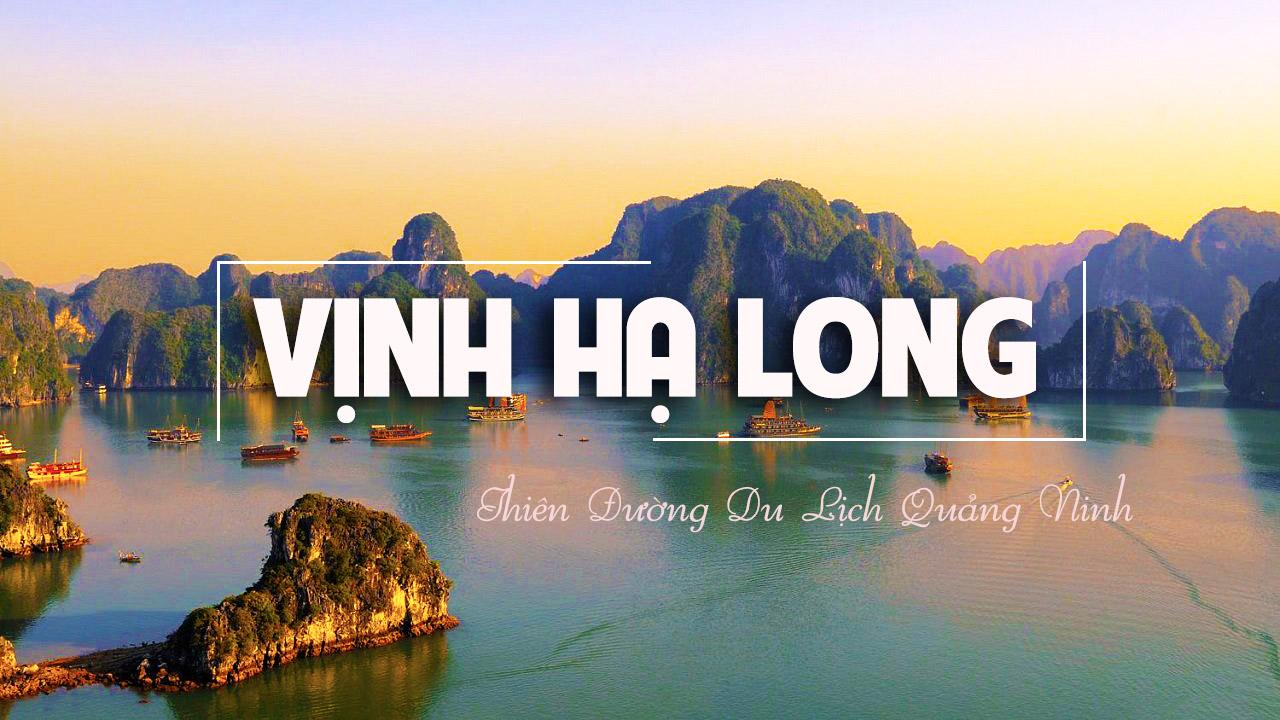 Vịnh Hạ Long – Thiên đường du lịch